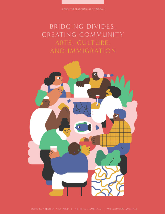 Bridging Divides, Creating Community: Arts, Culture, and Immigration, by John Arroyo (2020)